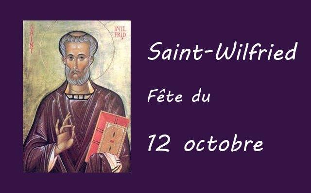 12 octobre : Saint Wilfried