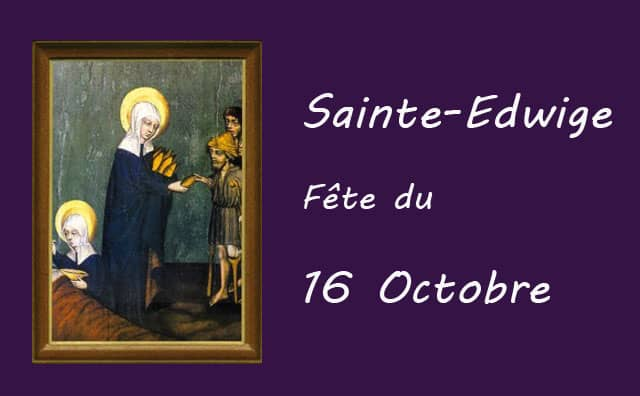 16 octobre : Sainte Edwige