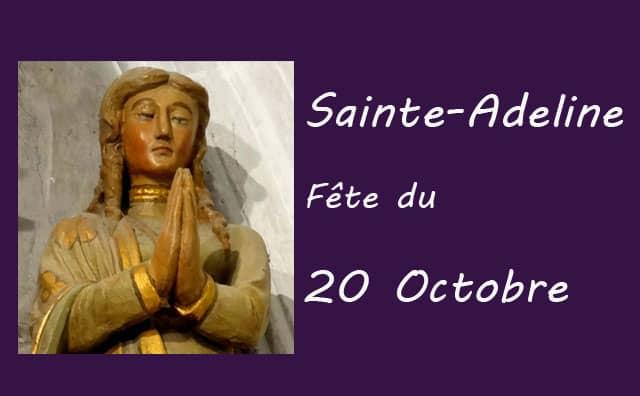 20 octobre : Sainte Adeline