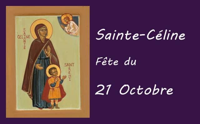 21 octobre : Sainte Céline