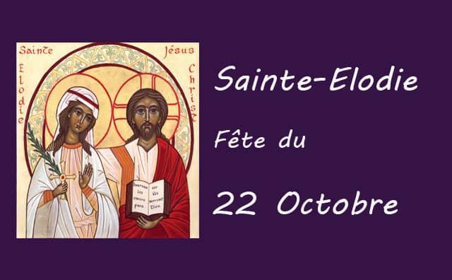 22 octobre : Sainte Elodie
